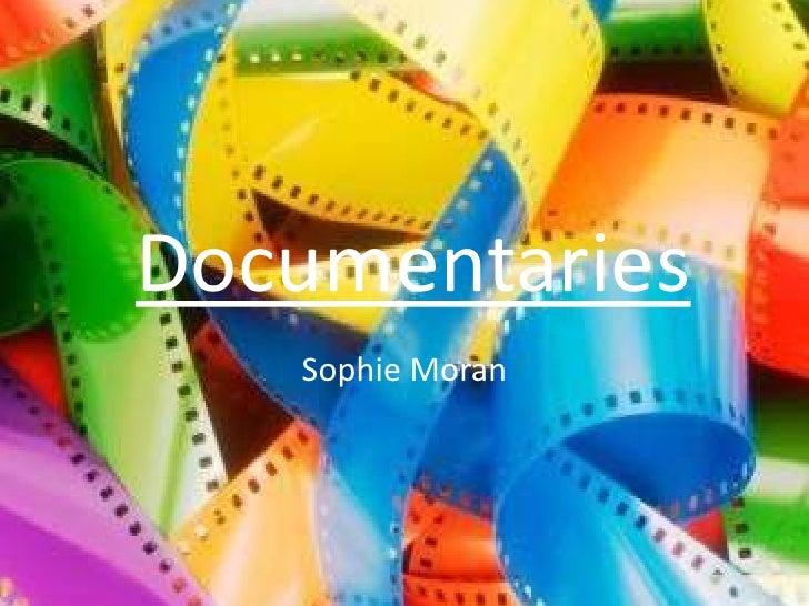 Documentaries   Sophie Moran