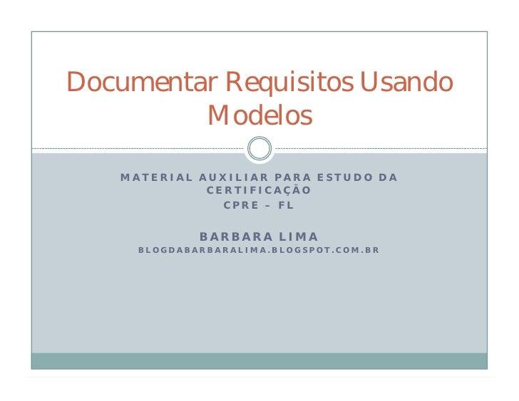Documentar Requisitos Usando         Modelos   MATERIAL AUXILIAR PARA ESTUDO DA             CERTIFICAÇÃO               CPR...