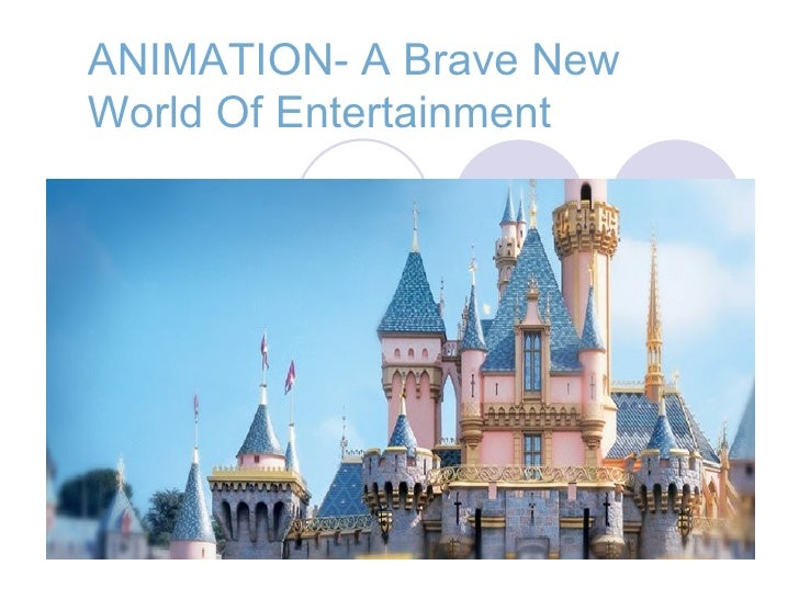 ANIMATION- A Brave NewWorld Of Entertainment