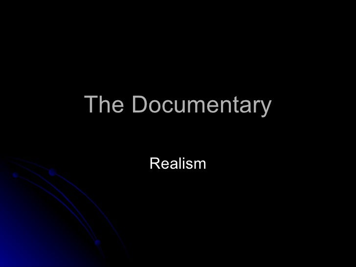 The Documentary Realism
