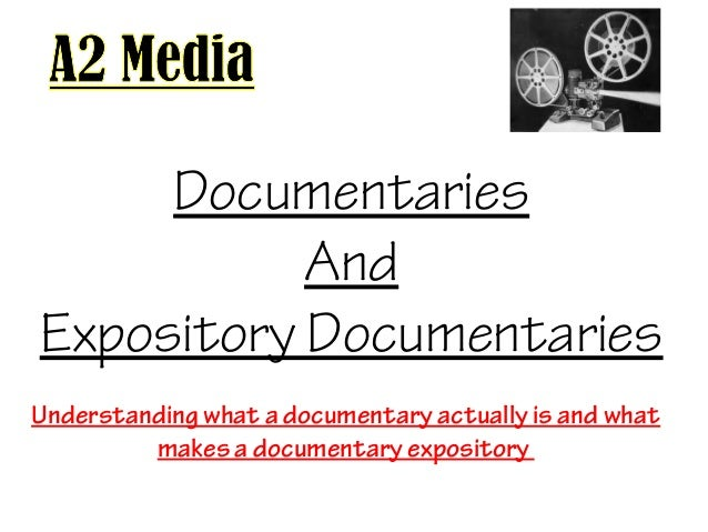 Documentaries And Expository Documentaries Understanding what a documentary actually is and what makes a documentary expos...
