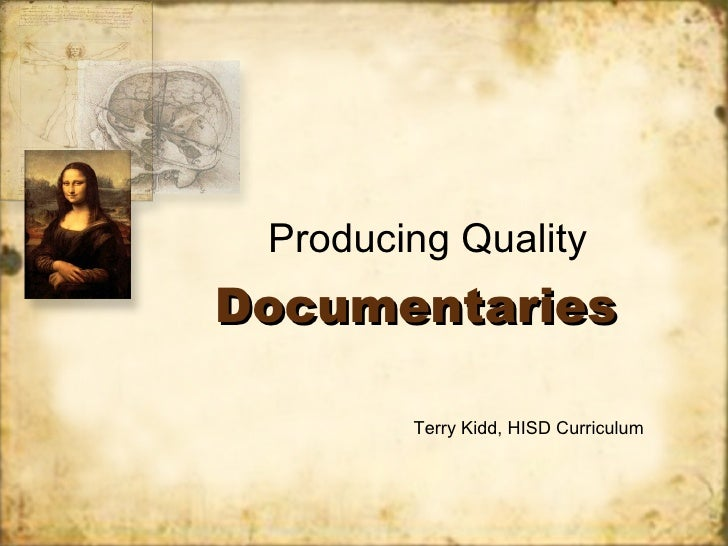 Documentaries Producing Quality Terry Kidd, HISD Curriculum