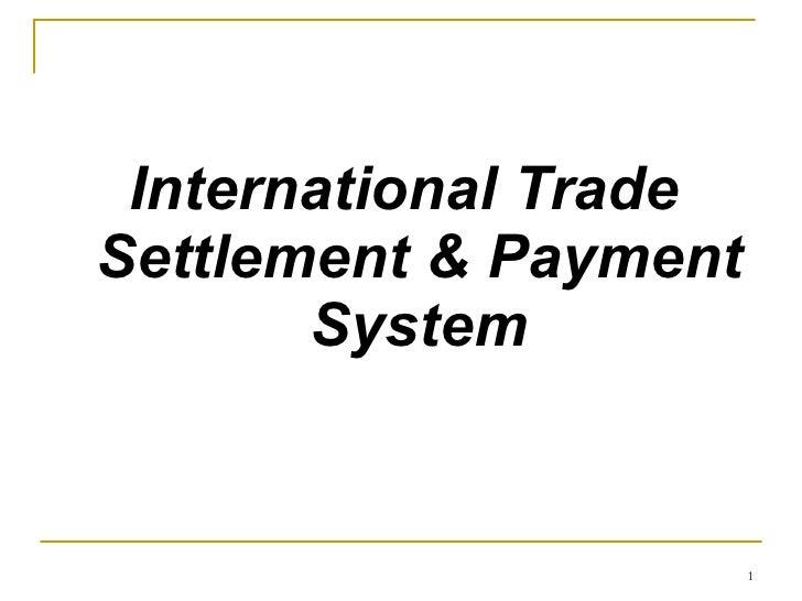 <ul><li>International Trade Settlement & Payment System </li></ul>