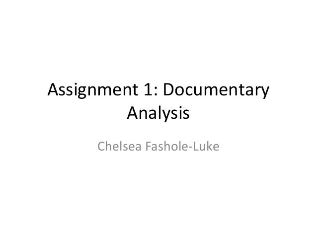 Assignment 1: DocumentaryAnalysisChelsea Fashole-Luke