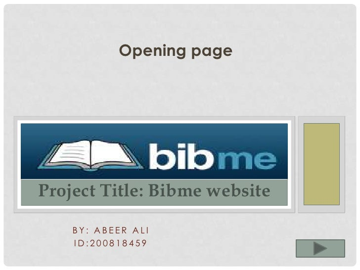 Opening pageProject Title: Bibme website    BY: ABEER ALI    ID:200818459