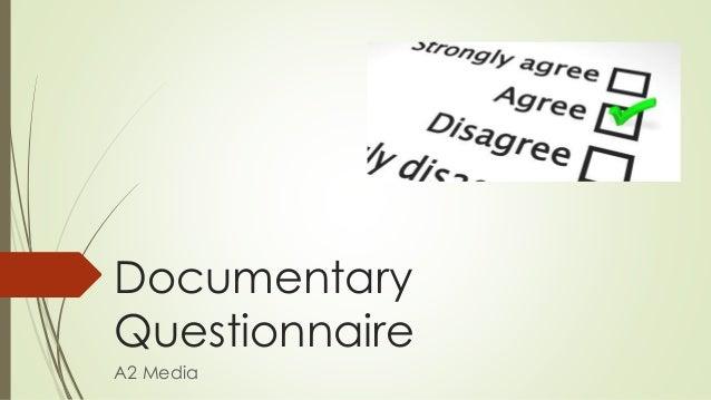 Documentary Questionnaire A2 Media