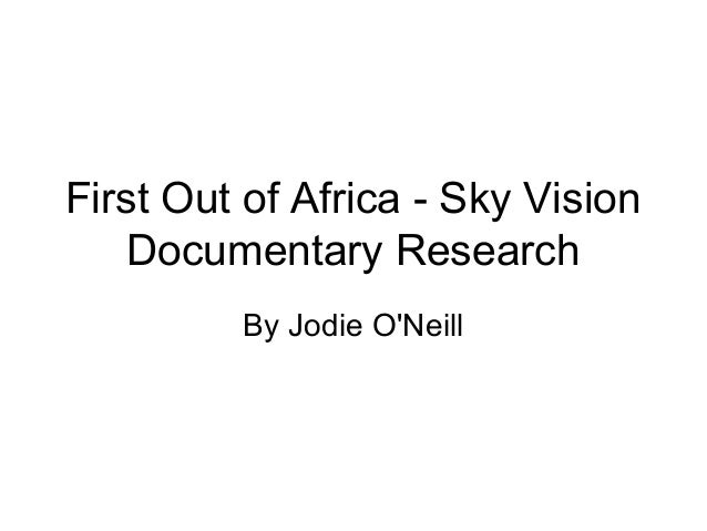 First Out of Africa - Sky Vision Documentary Research By Jodie O'Neill