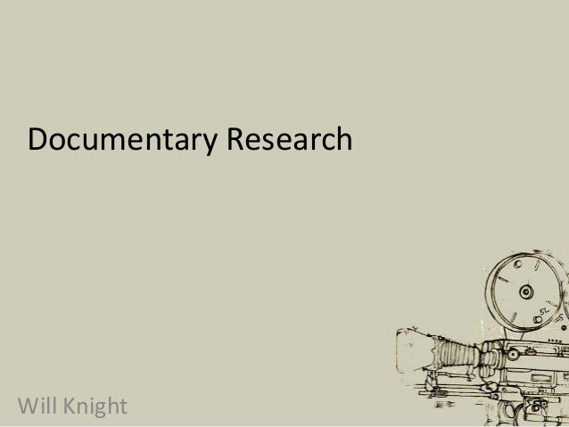 Documentary ResearchWill Knight
