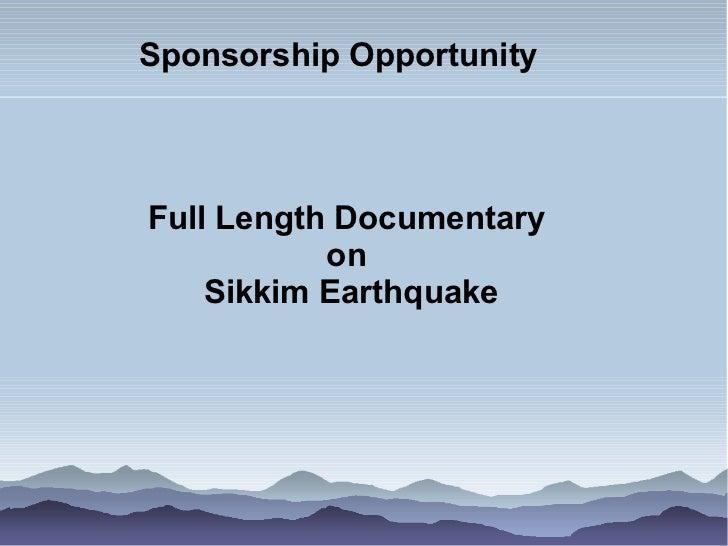 Sponsorship OpportunityFull Length Documentary           on    Sikkim Earthquake