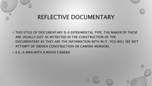 E.G. LOUIS THEROUX; 5. REFLECTIVE DOCUMENTARY • THIS STYLE ...
