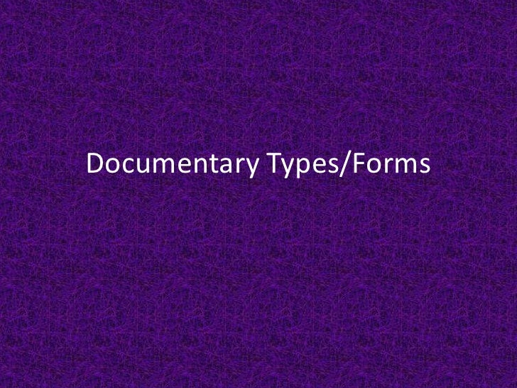 Documentary Types/Forms