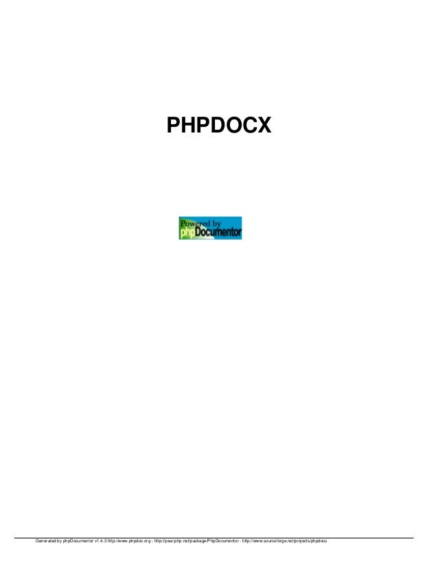 PHPDOCXGenerated by phpDocumentor v1.4.3 http://www.phpdoc.org - http://pear.php.net/package/PhpDocumentor - http://www.so...