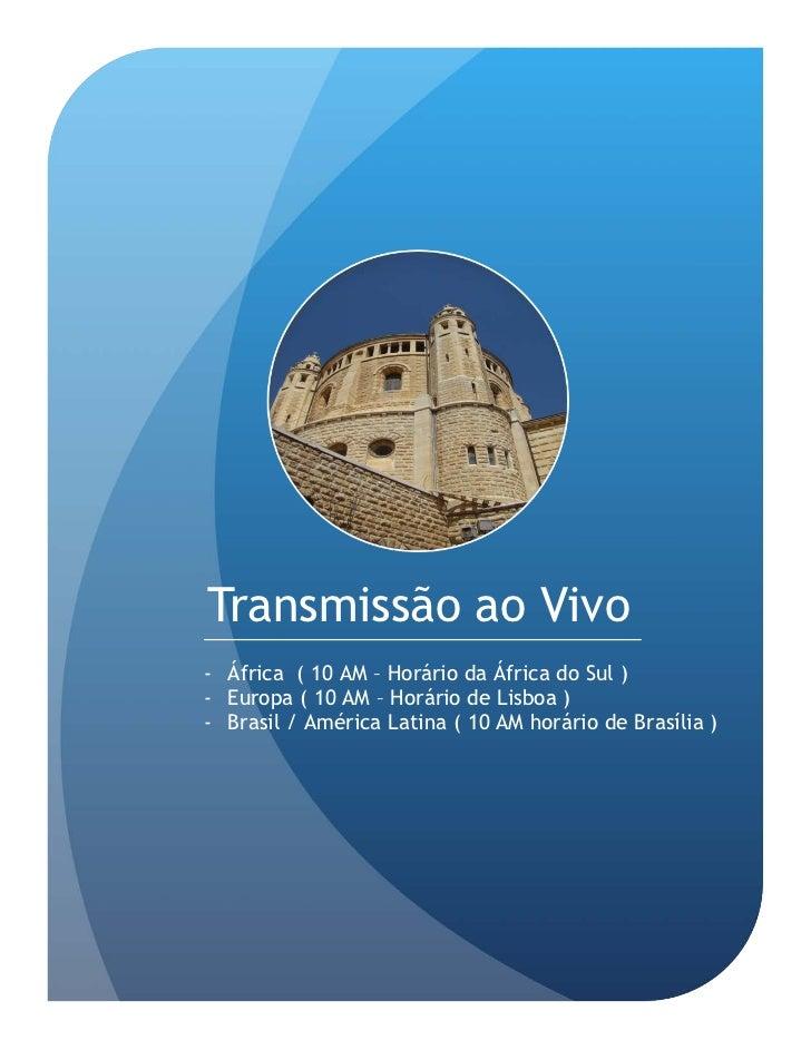 Transmissão ao Vivo- África ( 10 AM – Horário da África do Sul )- Europa ( 10 AM – Horário de Lisboa )- Brasil / América L...