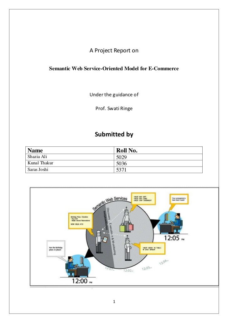 A Project Report on<br />Semantic Web Service-Oriented Model for E-Commerce<br />Under the guidance of<br />Prof. Swati Ri...
