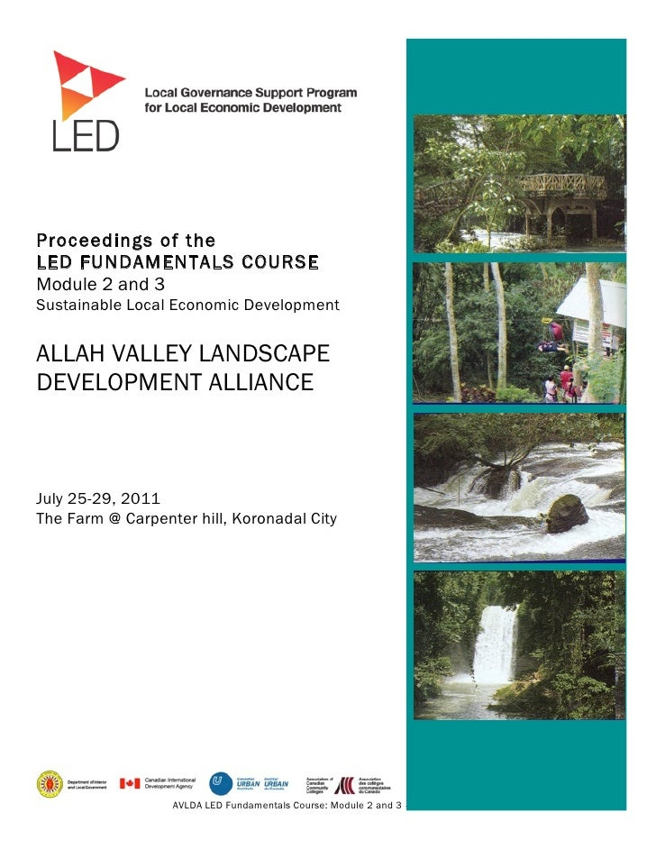 Proceedings of theLED FUNDAMENTALS COURSEModule 2 and 3Sustainable Local Economic DevelopmentALLAH VALLEY LANDSCAPEDEVELOP...