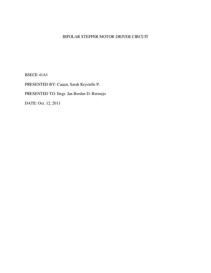 BIPOLAR STEPPER MOTOR DRIVER CIRCUITBSECE 41A1PRESENTED BY: Cauan, Sarah Krystelle P.PRESENTED TO: Engr. Jan Berden D. Ber...