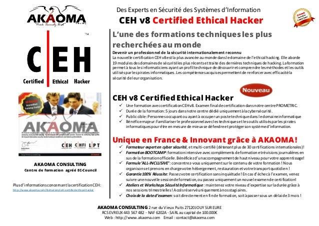 Des Experts en Sécurité des Systèmes d'Information CEH v8 Certified Ethical Hacker AKAOMA CONSULTING 2 rue du Vieux Puits ...