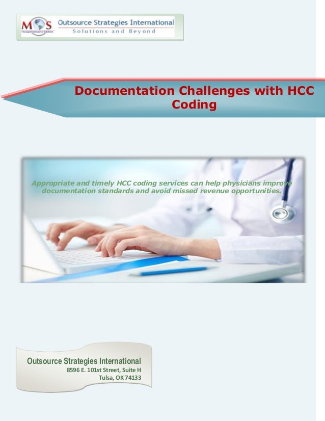 Documentation Challenges with HCC Coding Appropriate and timely HCC coding services can help physicians improve documentat...