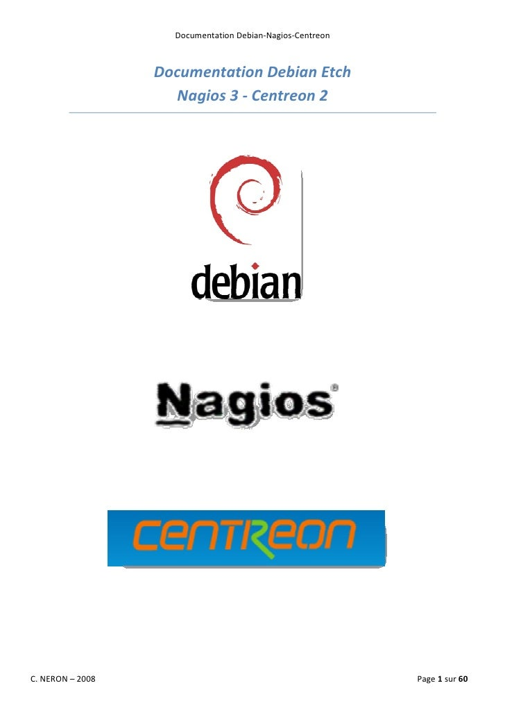 Documentation Debian-Nagios-Centreon                      Documentation Debian Etch                      Nagios 3 - Centre...