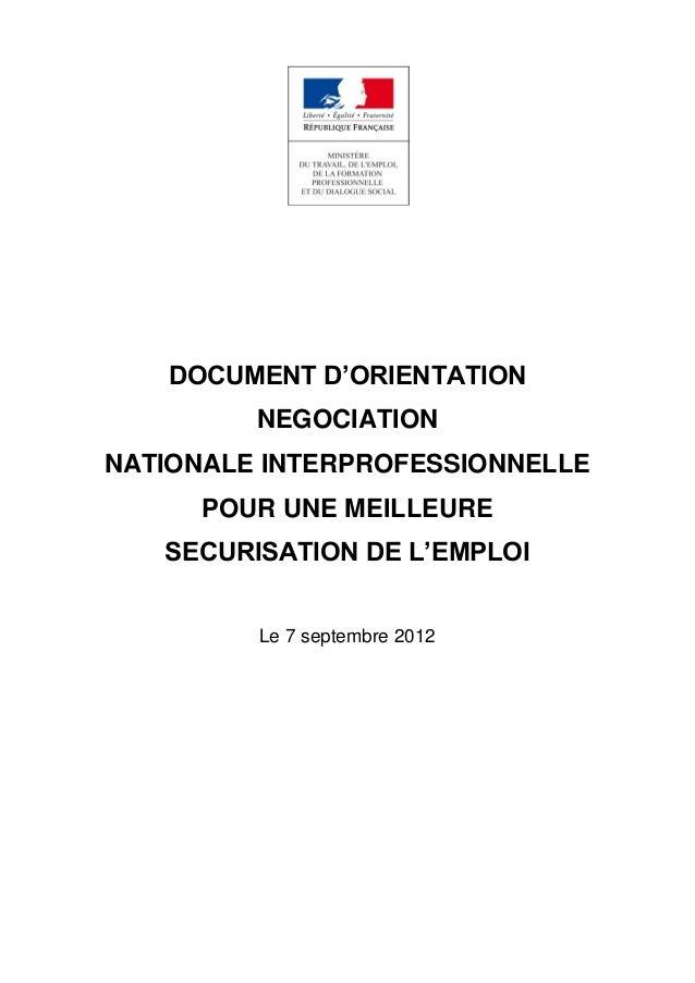 DOCUMENT D'ORIENTATIONNEGOCIATIONNATIONALE INTERPROFESSIONNELLEPOUR UNE MEILLEURESECURISATION DE L'EMPLOILe 7 septembre 2012