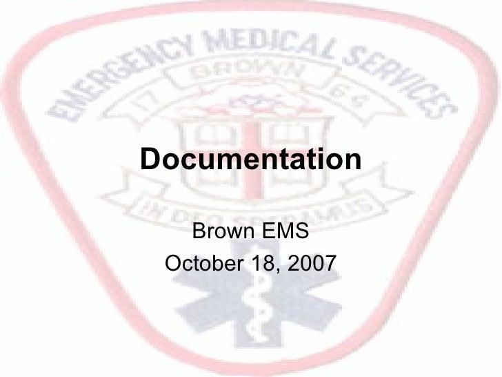 Documentation Brown EMS October 18, 2007