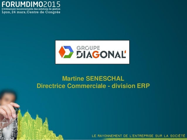 Martine SENESCHAL Directrice Commerciale - division ERP