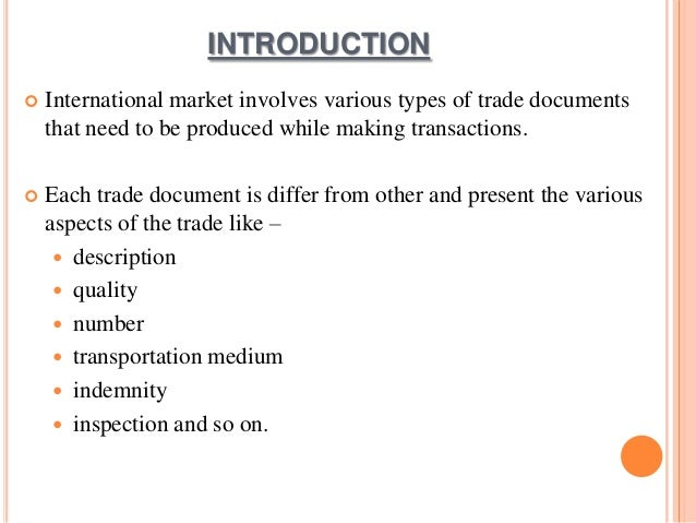 international trade documents Global trade - the world trade organization (wto) deals with the global rules of trade between nations its main function is to ensure that global trade flows smoothly, predictably and freely as possible.