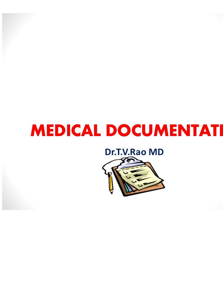 MEDICAL DOCUMENTATION       Dr.T.V.Rao MD                        1