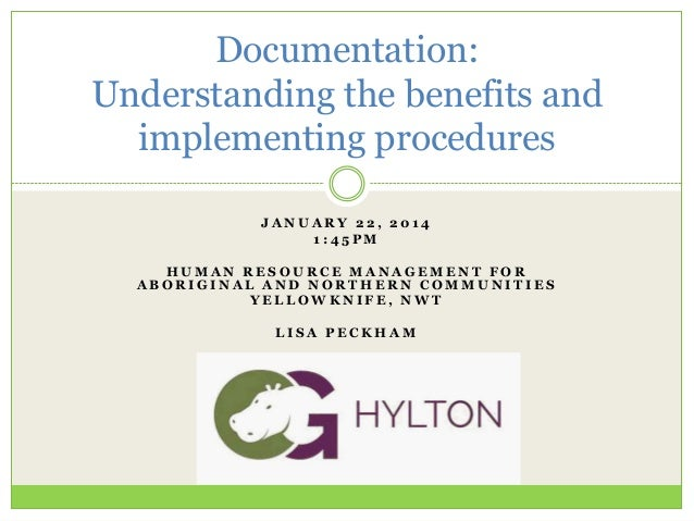 Documentation: Understanding the benefits and implementing procedures JANUARY 22, 2014 1:45PM HUMAN RESOURCE MANAGEMENT FO...