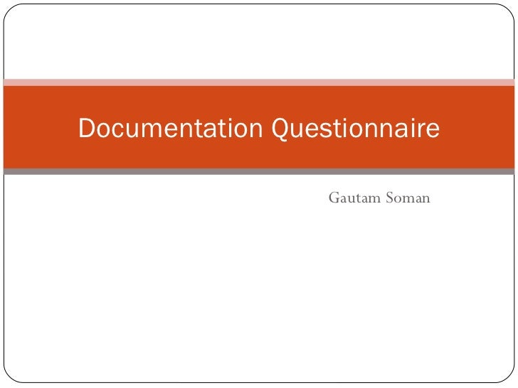 Gautam Soman Documentation Questionnaire