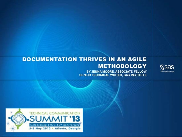 Copyr ight © 2013, SAS Institute Inc. All rights reser ved.DOCUMENTATION THRIVES IN AN AGILEMETHODOLOGYBY JENNA MOORE, ASS...