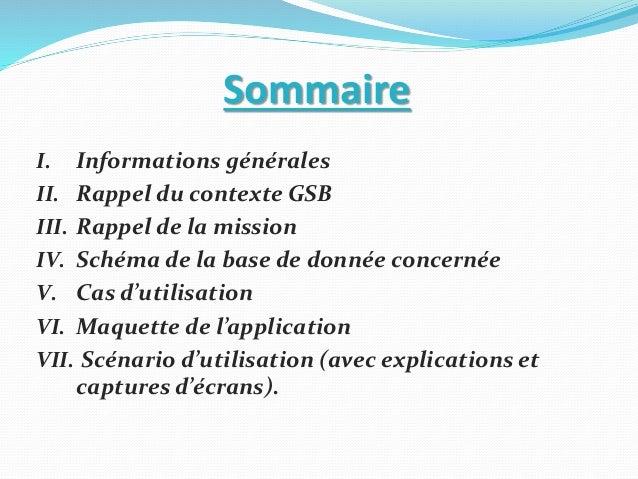 Sommaire I. Informations générales II. Rappel du contexte GSB III. Rappel de la mission IV. Schéma de la base de donnée co...