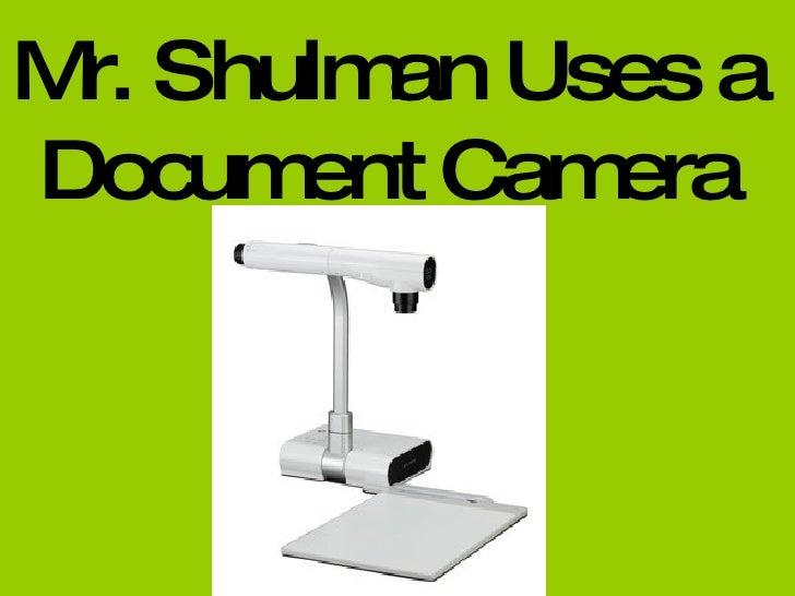 Mr. Shulman Uses a Document Camera