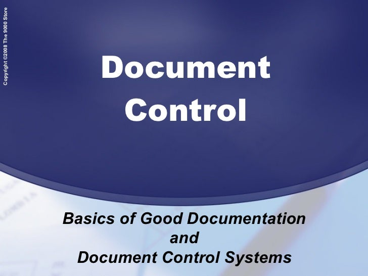 Document Control Basics of Good Documentation and Document Control Systems
