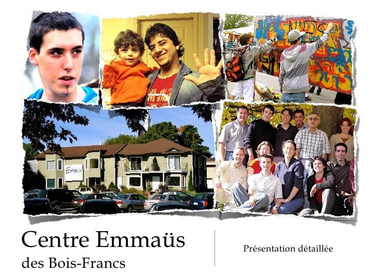 Centre Emmaüs     Présentation détaillée des Bois-Francs
