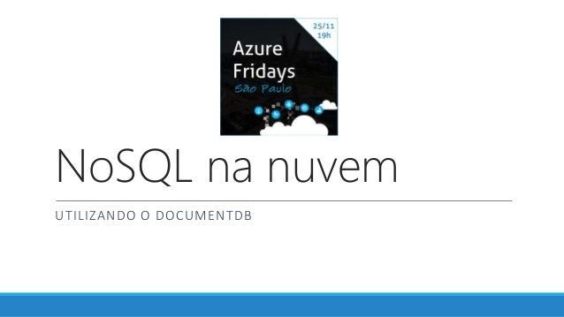 NoSQL na nuvem UTILIZANDO O DOCUMENTDB
