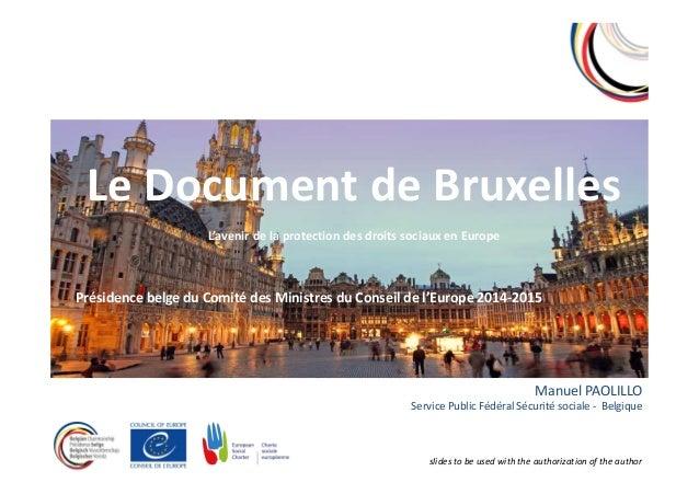 Le Document de Bruxelles L'avenir de la protection des droits sociaux en Europe Présidence belge du Comité des Ministres d...
