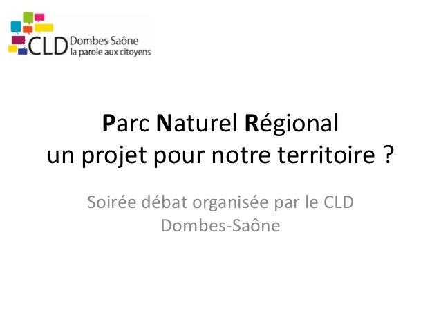 Parc Naturel Régional un projet pour notre territoire ? Soirée débat organisée par le CLD Dombes-Saône