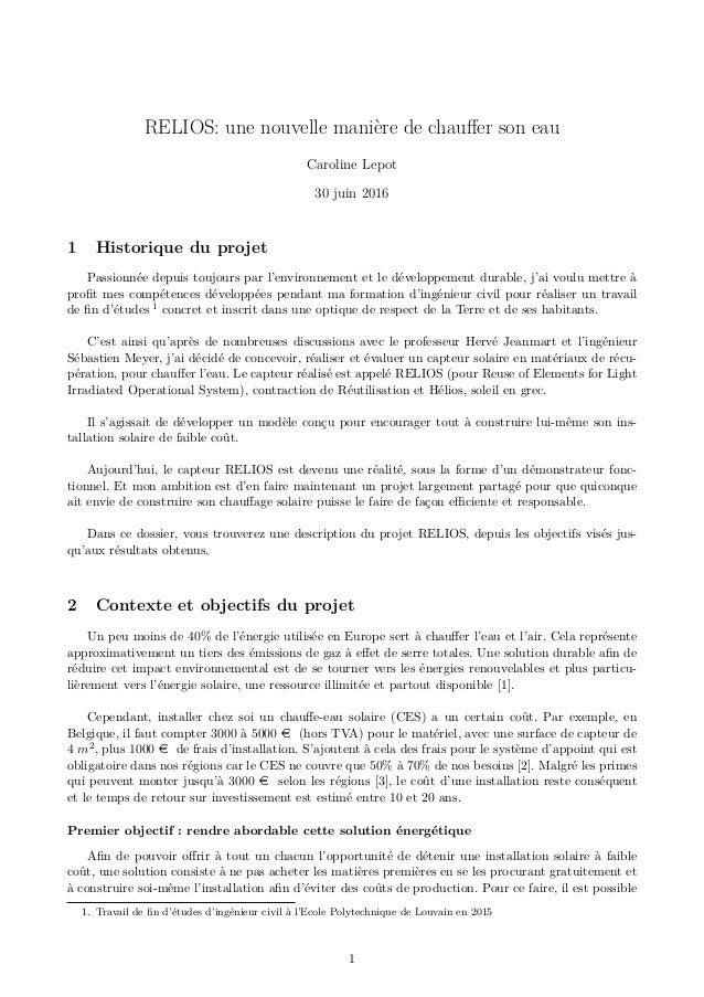 RELIOS: une nouvelle manière de chauffer son eau Caroline Lepot 30 juin 2016 1 Historique du projet Passionnée depuis toujo...