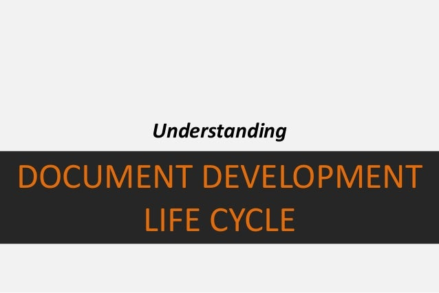 UnderstandingDOCUMENT DEVELOPMENTLIFE CYCLE