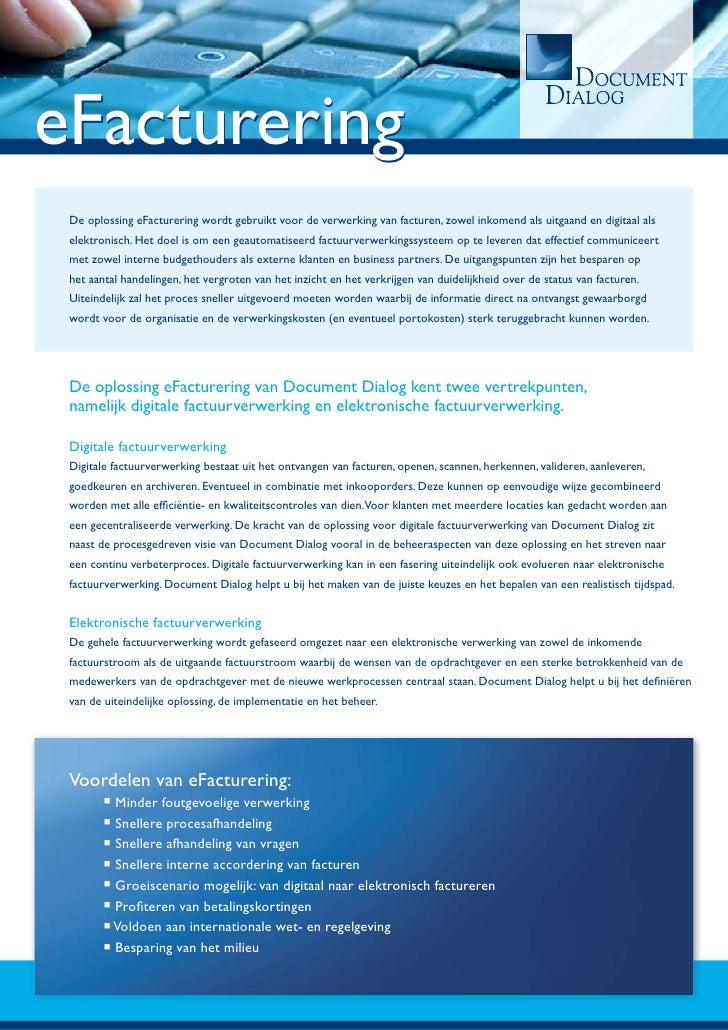 eFacturering  De oplossing eFacturering wordt gebruikt voor de verwerking van facturen, zowel inkomend als uitgaand en dig...