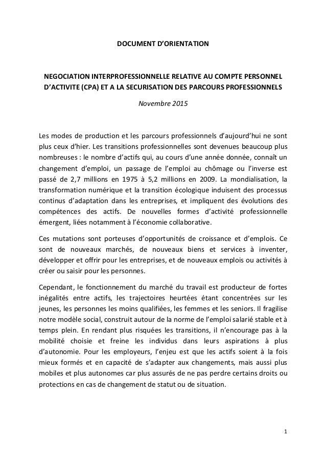 1 DOCUMENT D'ORIENTATION NEGOCIATION INTERPROFESSIONNELLE RELATIVE AU COMPTE PERSONNEL D'ACTIVITE (CPA) ET A LA SECURISATI...