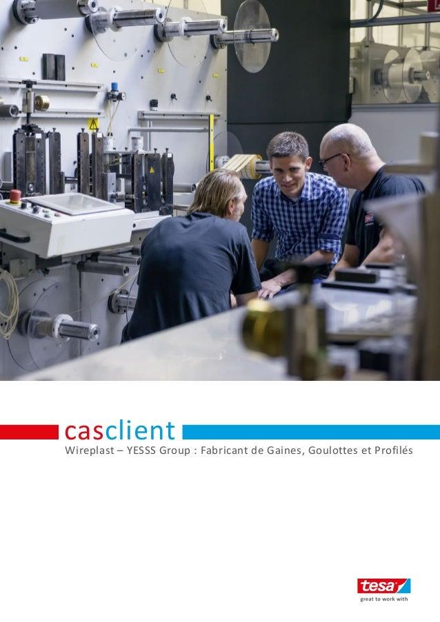 Wireplast – YESSS Group : Fabricant de Gaines, Goulottes et Profilés casclient
