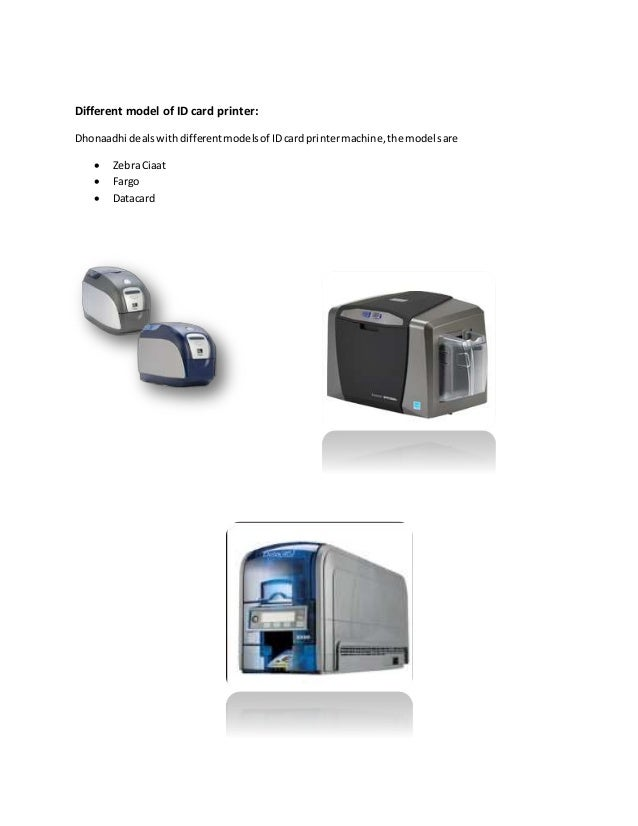 Different model of ID card printer: Dhonaadhi dealswithdifferentmodelsof IDcard printermachine,the modelsare  ZebraCiaat ...