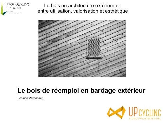 LUXEMBOURG CREATIVE 2015-10-06 1/2 : Le bois en architecture extérieure Slide 3