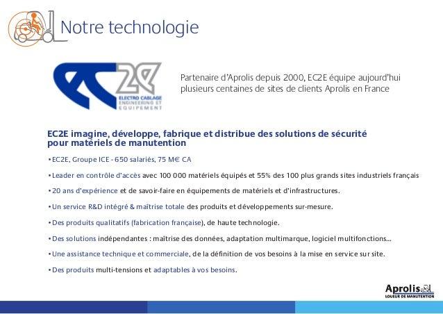 Notre technologie EC2E imagine, développe, fabrique et distribue des solutions de sécurité pour matériels de manutention •...