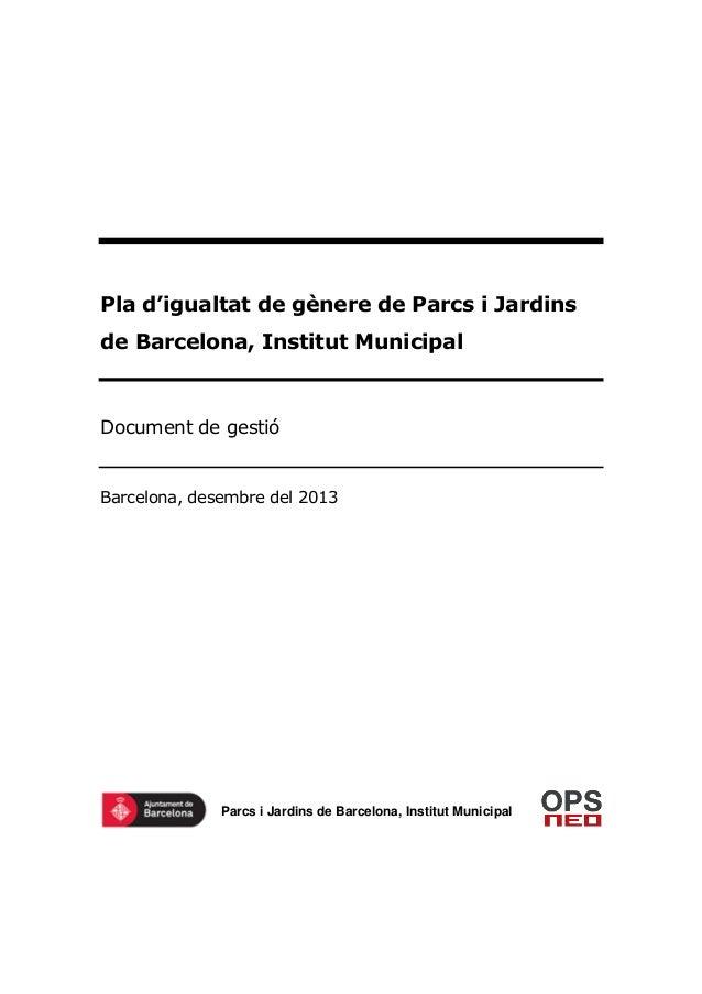 Pla d'igualtat de gènere de Parcs i Jardins de Barcelona, Institut Municipal  Document de gestió  Barcelona, desembre del ...