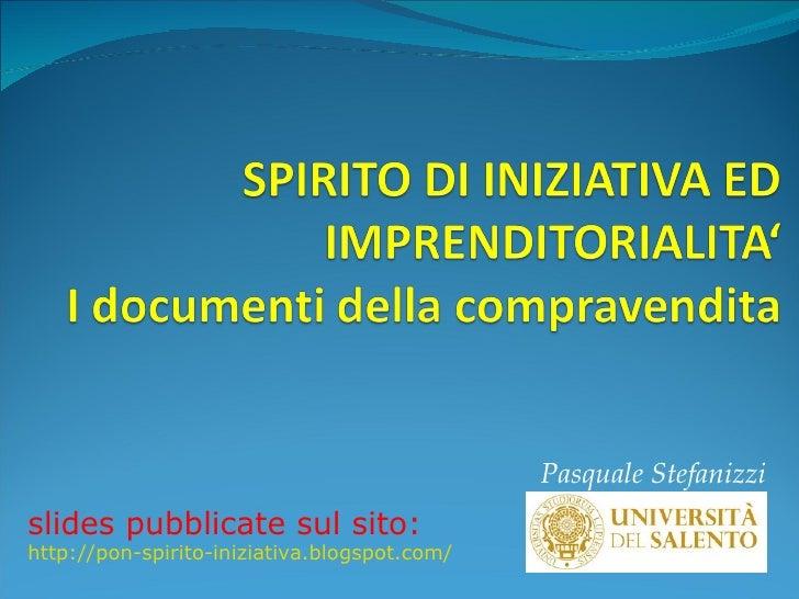 Pasquale Stefanizzi slides pubblicate sul sito: http://pon-spirito-iniziativa.blogspot.com/
