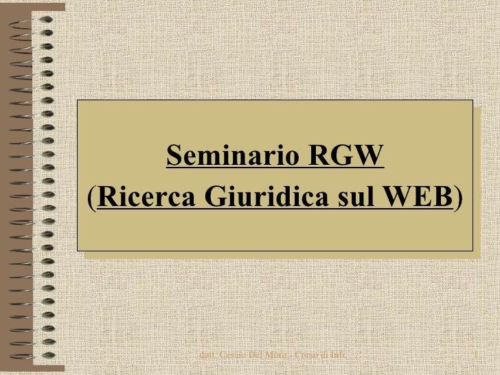 Seminario RGW ( Ricerca Giuridica sul WEB )