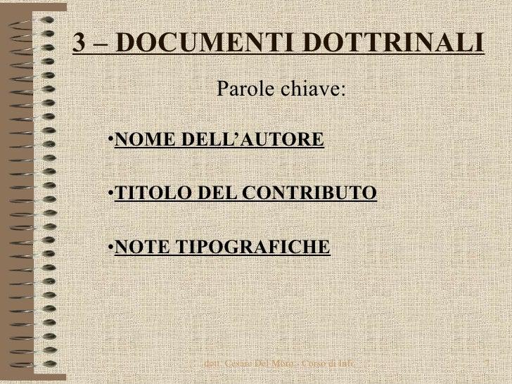 3 – DOCUMENTI DOTTRINALI <ul><li>Parole chiave: </li></ul><ul><li>NOME DELL'AUTORE </li></ul><ul><li>TITOLO DEL CONTRIBUTO...